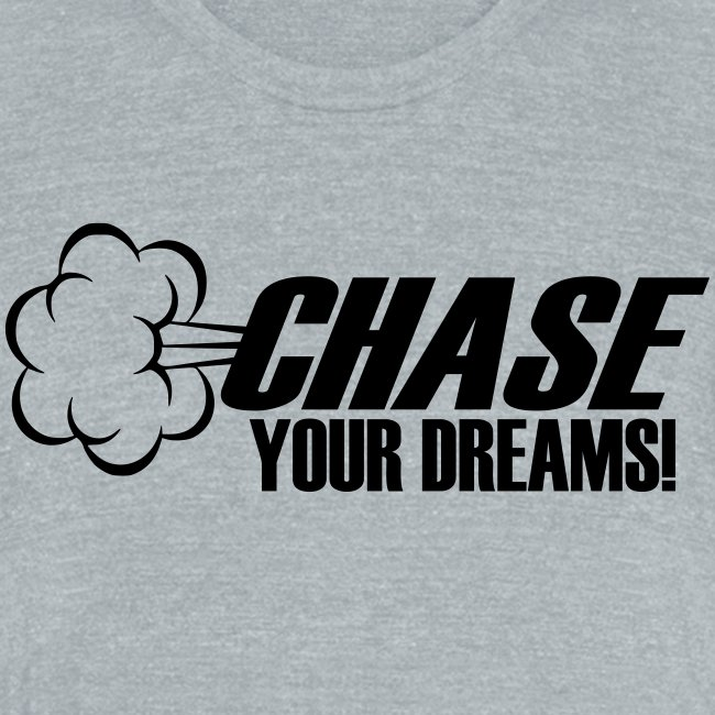 Chase your Dreams [Women]