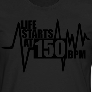 Life starts at 150 BPM Women's T-Shirts - Men's Premium Long Sleeve T-Shirt