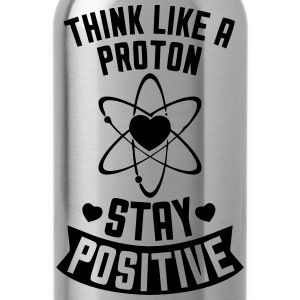THINK LIKE A PROTON - STAY POSITIVE Kids' Shirts - Water Bottle