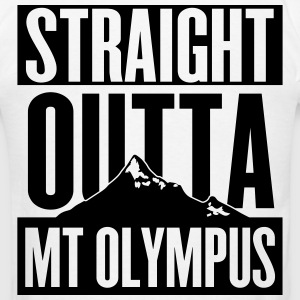 Straight Outta Mt Olympus Hoodies - Men's T-Shirt