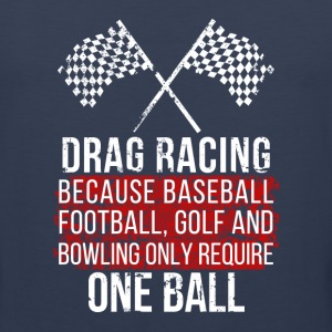 Drag Racing One Ball T-shirt T-Shirts - Men's Premium Tank