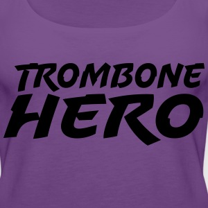Trombone Hero - Women's Premium Tank Top