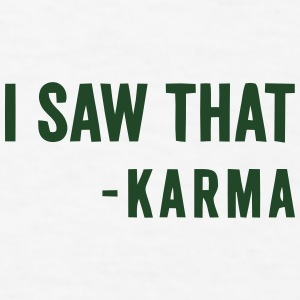 I SAW THAT - KARMA Caps - Men's T-Shirt