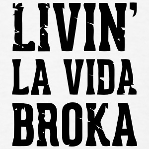 LIVIN LA VIDA BROKA Baby Bodysuits - Men's T-Shirt