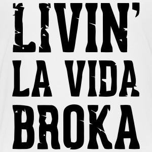 LIVIN LA VIDA BROKA Kids' Shirts - Toddler Premium T-Shirt