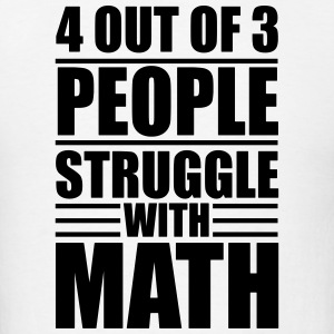 4 out of 3 people struggle with math Tank Tops - Men's T-Shirt
