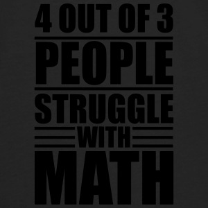 4 out of 3 people struggle with math Baby & Toddler Shirts - Men's Premium Long Sleeve T-Shirt