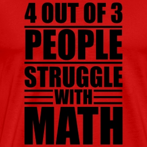 4 out of 3 people struggle with math Tank Tops - Men's Premium T-Shirt