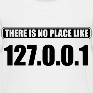 There is no place like 127.0.0.1 Kids' Shirts - Toddler Premium T-Shirt