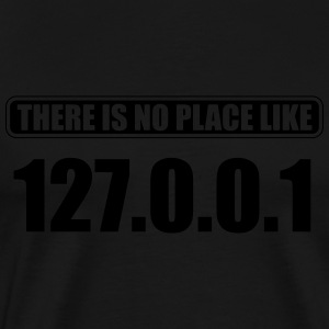 There is no place like 127.0.0.1 Tank Tops - Men's Premium T-Shirt