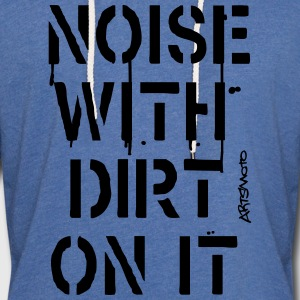 Noise With Dirt On It! (Stencil) T-Shirts - Unisex Lightweight Terry Hoodie