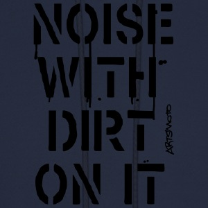 Noise With Dirt On It! (Stencil) Long Sleeve Shirts - Men's Hoodie