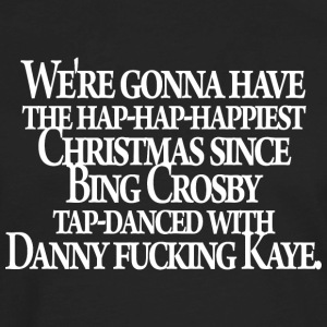 Christmas Vacation - Danny F***ing Kaye - Men's Premium Long Sleeve T-Shirt