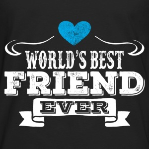 World's Best Friend Ever Hoodies - Men's Premium Long Sleeve T-Shirt