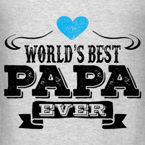 World's Best Papa Ever Hoodies - Men's T-Shirt