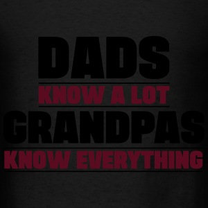 Dads Know A Lot Grandpas Know Everything Hoodies - Men's T-Shirt