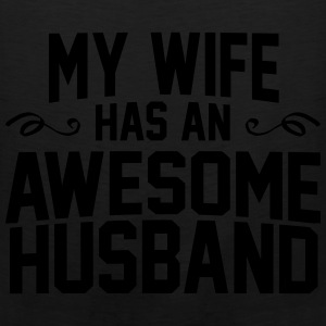 My Wife Has An Awesome Husband Hoodies - Men's Premium Tank