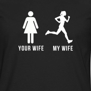 Your wife My wife Running T-shirt Tank Tops - Men's Premium Long Sleeve T-Shirt