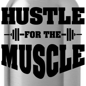 Hustle For The Muscle Women's T-Shirts - Water Bottle