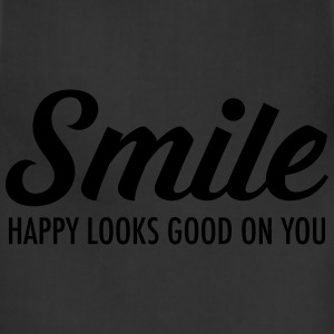 Smile - Happy Looks Good On You T-Shirts - Adjustable Apron