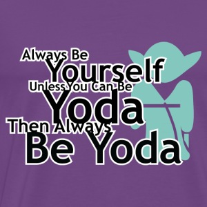Always Be Yourself Unless You Can Be Yoda Hoodies - Men's Premium T-Shirt