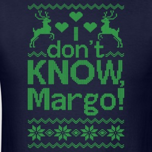 I Dont Know, Margo! Hoodies - Men's T-Shirt