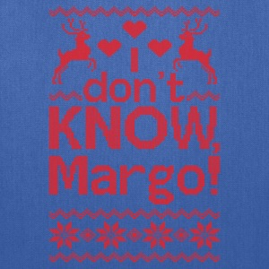 I Dont Know, Margo! Hoodies - Tote Bag