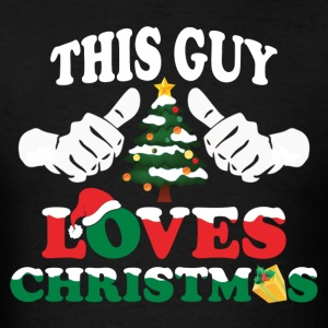 This Guy Loves Christmas Hoodies - Men's T-Shirt