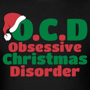 OCD Obsessive Christmas Disorder Hoodies - Men's T-Shirt