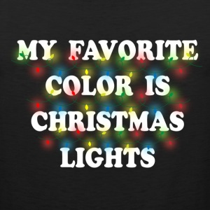 My Favorite Color Is Christmas Lights Women's T-Shirts - Men's Premium Tank