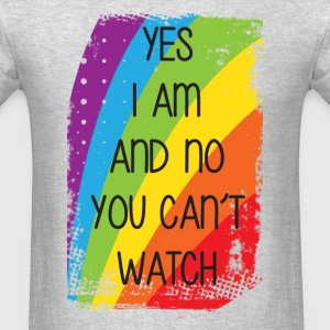 Yes I Am And No You Can't Watch Tank Tops - Men's T-Shirt