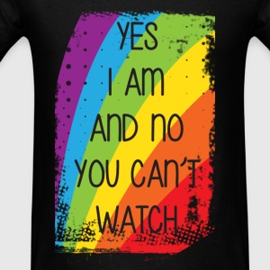 Yes I Am And No You Can't Watch Tanks - Men's T-Shirt
