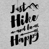 JUST HIKE AND BE HAPPY Hoodies - Women's Hoodie