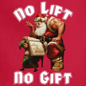 Santa Claus - No Lift, No Gift T-Shirts - Adjustable Apron
