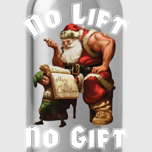 Santa Claus - No Lift, No Gift T-Shirts - Water Bottle