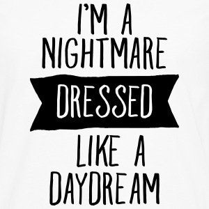 I'm A Nightmare Dressed Like A Daydream Women's T-Shirts - Men's Premium Long Sleeve T-Shirt