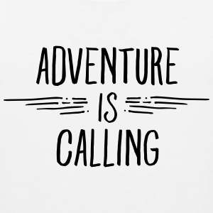 Adventure Is Calling Women's T-Shirts - Men's Premium Tank