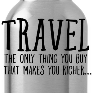 Travel - The Only Thing You Buy... Women's T-Shirts - Water Bottle