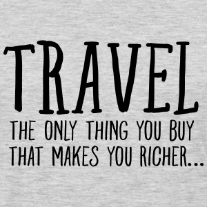 Travel - The Only Thing You Buy... Women's T-Shirts - Men's Premium Long Sleeve T-Shirt