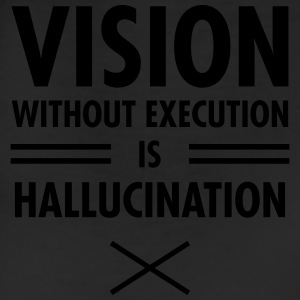Vision Without Execution Is Hallucination Women's T-Shirts - Leggings