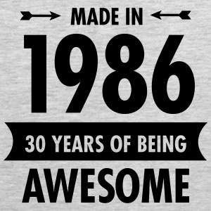 Made In 1986 - 30 Years Of Being Awesome Women's T-Shirts - Men's Premium Tank