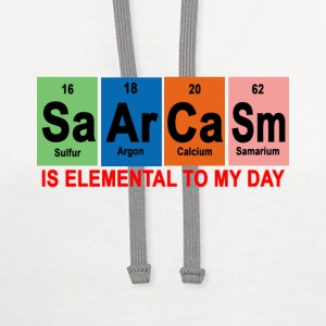 sarcasm_periodic_is_elemental_to_my_day - Contrast Hoodie