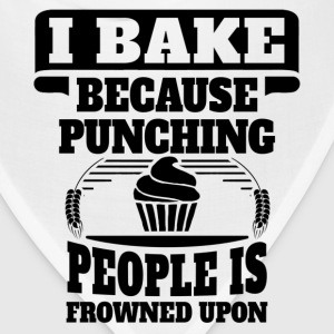 I Bake Because Punching People Is Frowned Upon Women's T-Shirts - Bandana