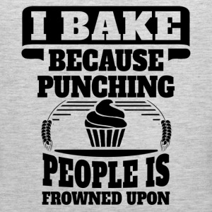 I Bake Because Punching People Is Frowned Upon Women's T-Shirts - Men's Premium Tank