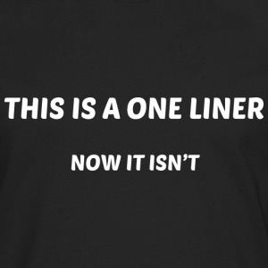 This Is A One Liner - Men's Premium Long Sleeve T-Shirt