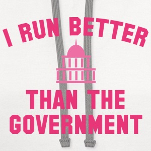 I Run Better Than The Government - Contrast Hoodie
