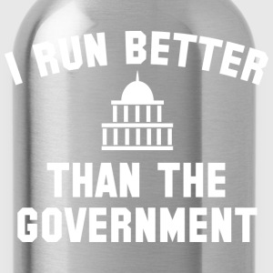 I Run Better Than The Government - Water Bottle