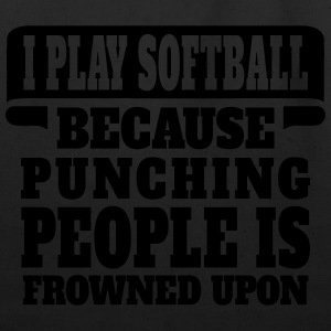 I Play Softball Because Punching People Is Frowne Women's T-Shirts - Eco-Friendly Cotton Tote
