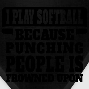 I Play Softball Because Punching People Is Frowne Women's T-Shirts - Bandana