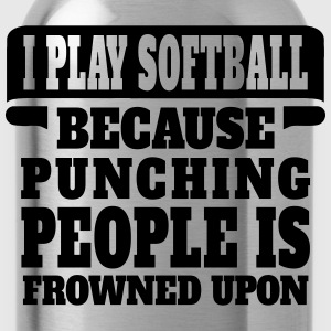 I Play Softball Because Punching People Is Frowne Women's T-Shirts - Water Bottle